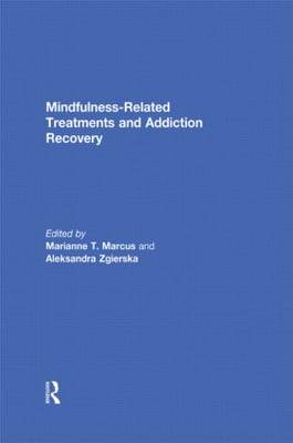Mindfulness-Related Treatments and Addiction Recovery (Hardback)