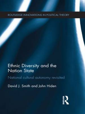 Ethnic Diversity and the Nation State: National Cultural Autonomy Revisited - Routledge Innovations in Political Theory (Hardback)