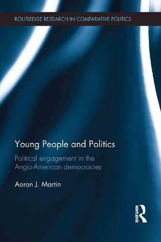 Young People and Politics: Political Engagement in the Anglo-American Democracies (Hardback)