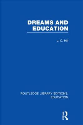 Dreams and Education - Routledge Library Editions: Education (Hardback)