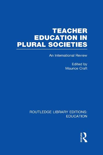 Teacher Education in Plural Societies: An International Review - Routledge Library Editions: Education (Hardback)