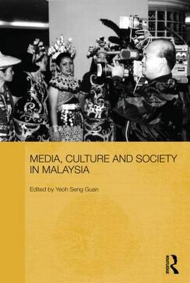 Media, Culture and Society in Malaysia - Routledge Malaysian Studies Series (Paperback)