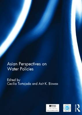 Asian Perspectives on Water Policy - Routledge Special Issues on Water Policy and Governance (Hardback)