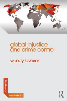 Global Injustice and Crime Control - Global Issues in Crime and Justice (Paperback)