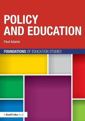 Policy and Education - Foundations of Education Studies (Paperback)