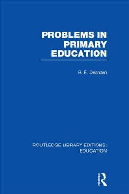 Problems in Primary Education - Routledge Library Editions: Education (Hardback)