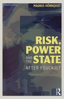 Risk, Power and the State: After Foucault (Paperback)