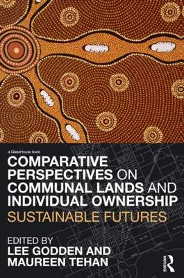 Comparative Perspectives on Communal Lands and Individual Ownership: Sustainable Futures (Paperback)