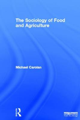 The Sociology of Food and Agriculture - Earthscan Food and Agriculture (Hardback)