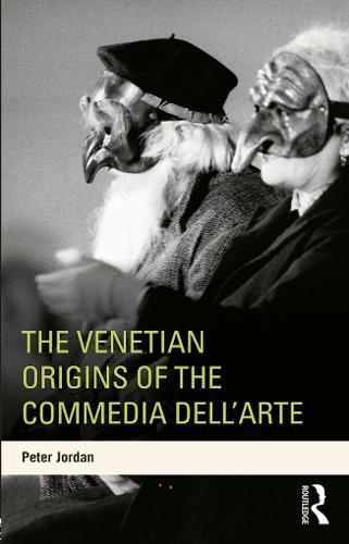 The Venetian Origins of the Commedia dell'Arte (Paperback)