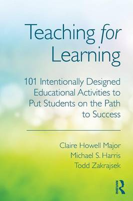 Teaching for Learning: 101 Intentionally Designed Educational Activities to Put Students on the Path to Success (Paperback)