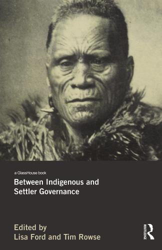 Between Indigenous and Settler Governance (Hardback)