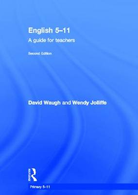 English 5-11: A guide for teachers - Primary 5-11 Series (Hardback)