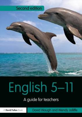 English 5-11: A guide for teachers - Primary 5-11 Series (Paperback)