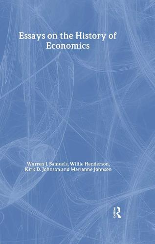 Essays in the History of Economics - Routledge Studies in the History of Economics (Hardback)