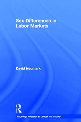 Sex Differences in Labor Markets - Routledge Research in Gender and Society (Hardback)