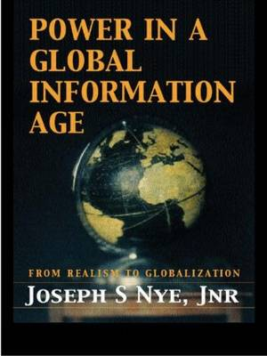 Power in the Global Information Age: From Realism to Globalization (Paperback)