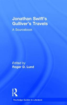 Jonathan Swift's Gulliver's Travels: A Routledge Study Guide - Routledge Guides to Literature (Hardback)