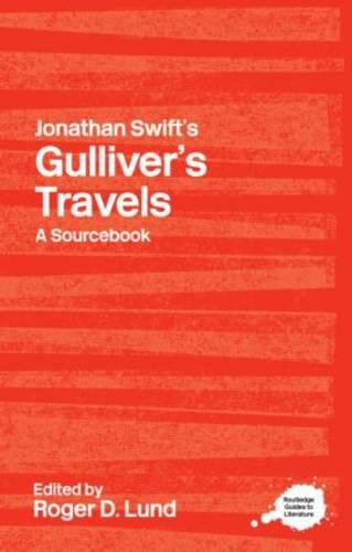 Jonathan Swift's Gulliver's Travels: A Routledge Study Guide - Routledge Guides to Literature (Paperback)