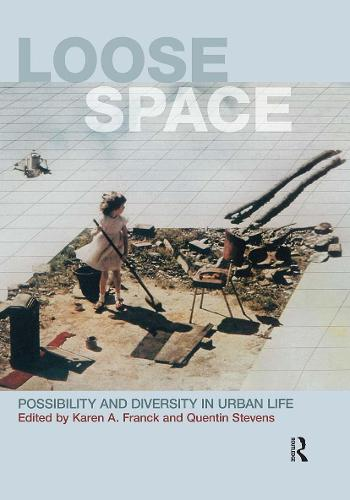 Loose Space: Possibility and Diversity in Urban Life (Paperback)