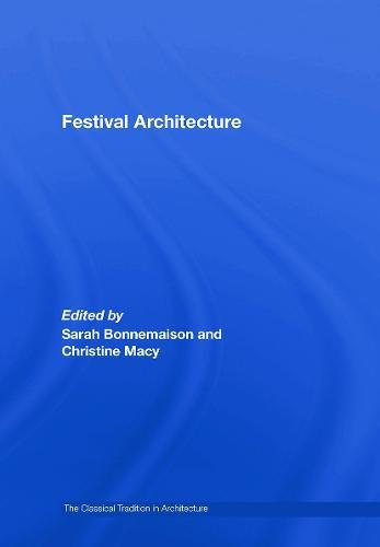 Festival Architecture - The Classical Tradition in Architecture (Hardback)