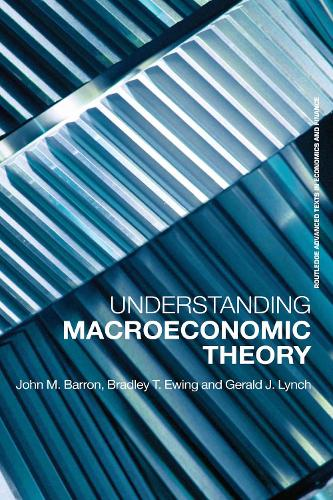 Understanding Macroeconomic Theory - Routledge Advanced Texts in Economics and Finance (Hardback)