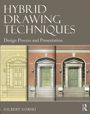 Hybrid Drawing Techniques: Design Process and Presentation (Paperback)