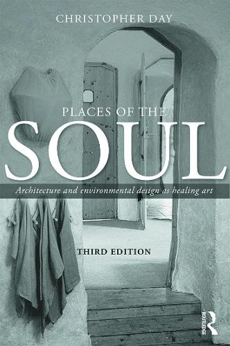 Places of the Soul: Architecture and environmental design as a healing art (Paperback)
