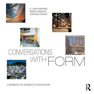 Conversations With Form: A Workbook for Students of Architecture (Paperback)