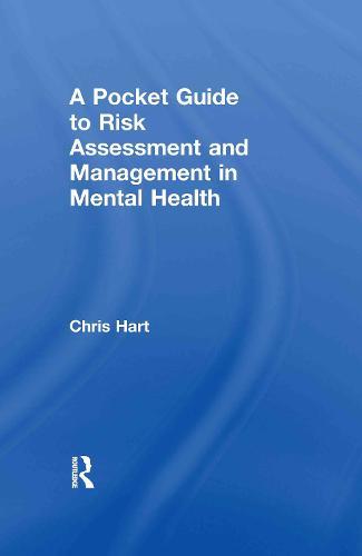 A Pocket Guide to Risk Assessment and Management in Mental Health (Hardback)