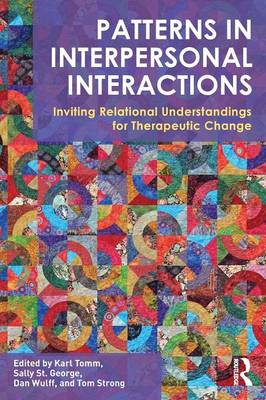 Patterns in Interpersonal Interactions: Inviting Relational Understandings for Therapeutic Change - Routledge Series on Family Therapy and Counseling (Paperback)