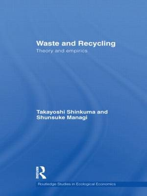 Waste and Recycling: Theory and Empirics - Routledge Studies in Ecological Economics (Paperback)