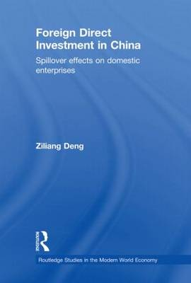 Foreign Direct Investment in China: Spillover Effects on Domestic Enterprises - Routledge Studies in the Modern World Economy (Paperback)