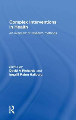 Complex Interventions in Health: An overview of research methods (Hardback)