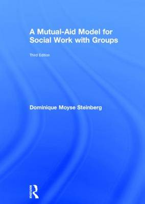 A Mutual-Aid Model for Social Work with Groups (Hardback)