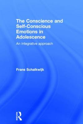 The Conscience and Self-Conscious Emotions in Adolescence: An integrative approach (Hardback)