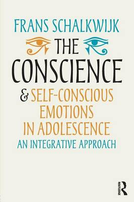 The Conscience and Self-Conscious Emotions in Adolescence: An integrative approach (Paperback)