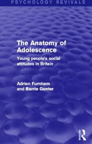 The Anatomy of Adolescence: Young People's Social Attitudes in Britain (Hardback)
