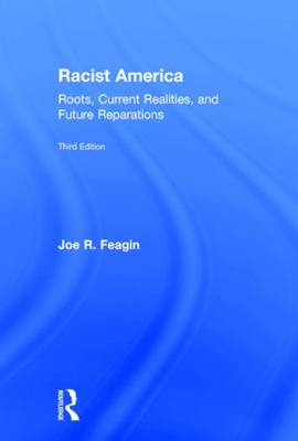 Racist America: Roots, Current Realities, and Future Reparations (Hardback)