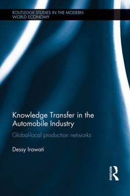 Knowledge Transfer in the Automobile Industry: Global-Local Production Networks (Paperback)
