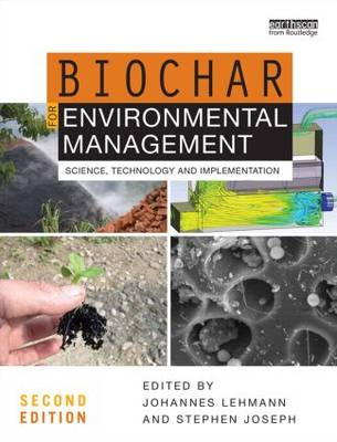 Biochar for Environmental Management: Science, Technology and Implementation (Hardback)