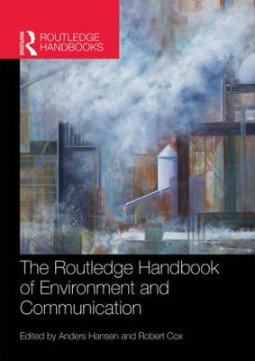 The Routledge Handbook of Environment and Communication (Hardback)