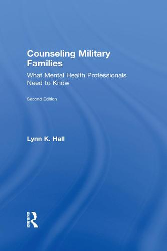 Counseling Military Families: What Mental Health Professionals Need to Know (Hardback)