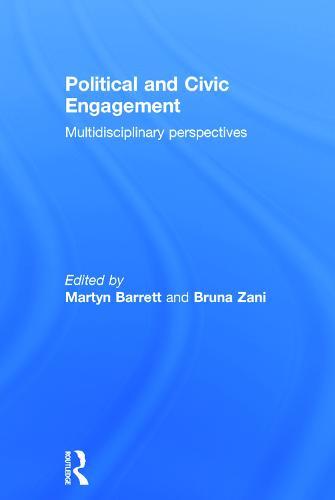 Political and Civic Engagement: Multidisciplinary perspectives (Hardback)