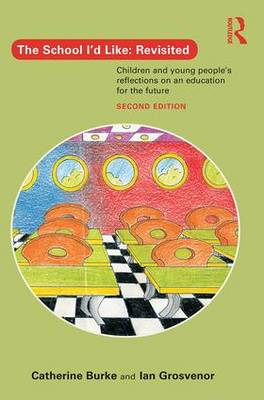 The School I'd Like: Revisited: Children and young people's reflections on an education for the future (Paperback)