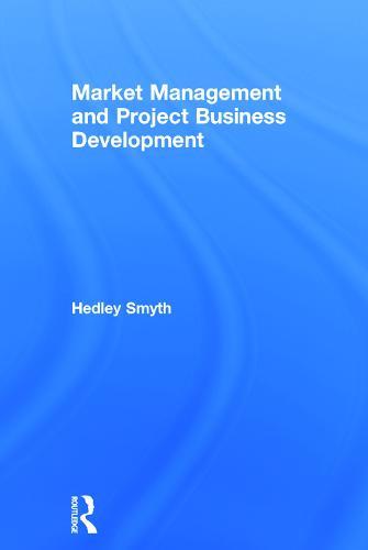 Market Management and Project Business Development (Hardback)