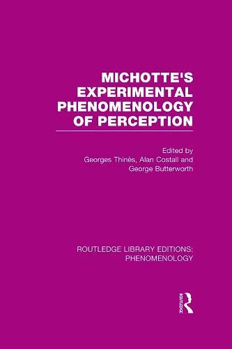 Michotte's Experimental Phenomenology of Perception - Routledge Library Editions: Phenomenology (Hardback)