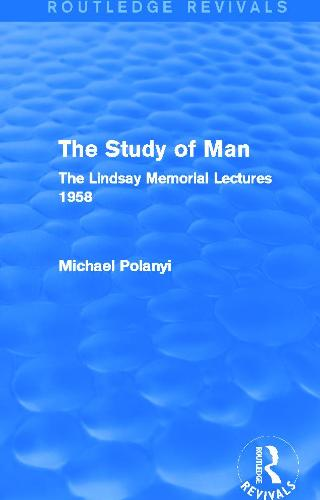 The Study of Man: The Lindsay Memorial Lectures 1958 - Routledge Revivals (Paperback)