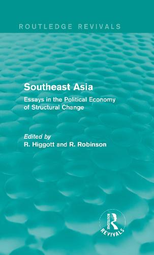 Southeast Asia: Essays in the Political Economy of Structural Change - Routledge Revivals (Hardback)