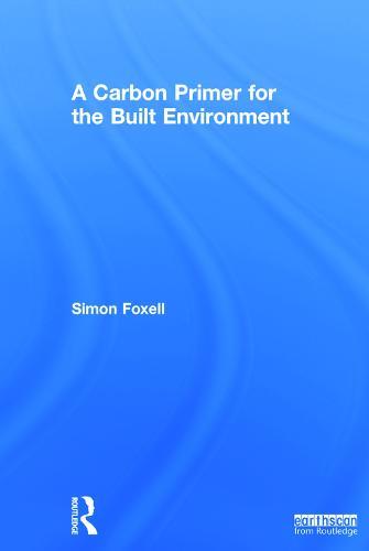 A Carbon Primer for the Built Environment (Hardback)